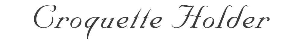 croquette-holder